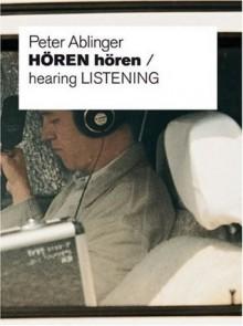 Peter Ablinger: Hören hören - Katja Blomberg, Peter Ablinger