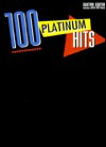 100 Platinum Hits: Includes Super Tab Notation - Alfred A. Knopf Publishing Company
