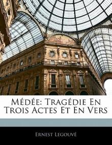 Medee - Ernest Legouvé