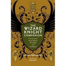 The Wizard Knight Companion - Michael Andre-Driussi, Gene Wolfe