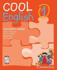 Cool English Level 1 Teacher's Guide with Class Audio CD and Tests CD - Herbert Puchta, Günter Gerngross, Raquel Royo