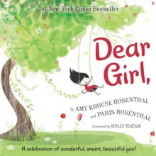 Dear Girl, - Amy Krouse Rosenthal,Paris Rosenthal,Holly Hatam