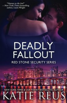 Deadly Fallout (Red Stone Security Series) (Volume 10) - Katie Reus