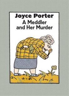 The Meddler and Her Murder - Joyce Porter