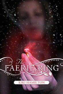 The Faerie Ring - Kiki Hamilton