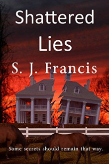 Shattered Lies - Francis X. Clooney, S.J.