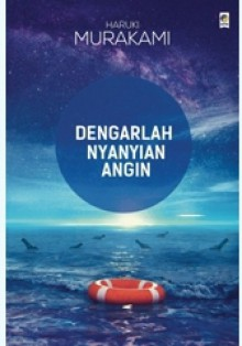 Dengarlah Nyanyian Angin - Haruki Murakami, Dewi Anggraeni, Jonjon Johana, Andrey Pratama