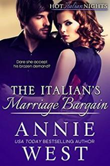The Italian's Marriage Bargain - Annie West