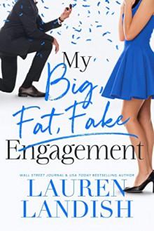 My Big Fat Fake Engagement (Big, Fat, Fake) - Lauren Landish