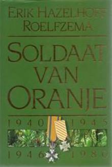 Soldaat van Oranje 1940 - 1945 1946 - 1980 - Erik Hazelhoff Roelfzema