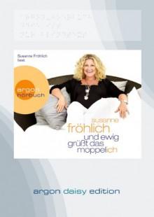 Und ewig grüßt das Moppel-Ich (DAISY Edition) - Susanne Fröhlich, Susanne Fröhlich