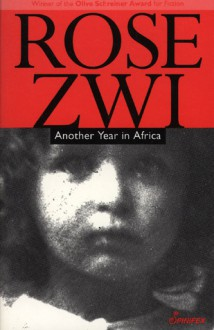 Another Year in Africa - Rose Zwi