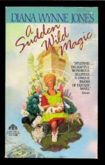 A Sudden Wild Magic - Diana Wynne Jones