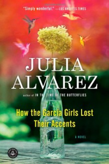 How the Garcia Girls Lost Their Accents - Julia Alvarez