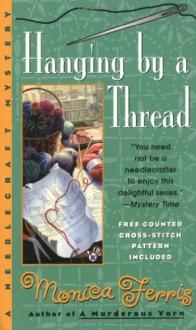 Hanging By A Thread - Monica Ferris