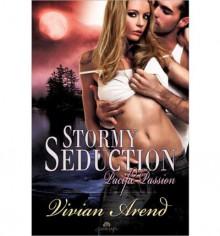 Stormy Seduction - Vivian Arend