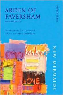 Arden of Faversham, 2nd Edition - Martin White (Editor), Tom Lockwood (Editor)