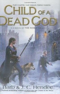 Child of a Dead God - Barb Hendee, J.C. Hendee