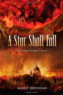 A Star Shall Fall - Marie Brennan