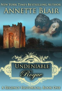 Undeniable Rogue (The Rogues Club, Book One) - Annette Blair