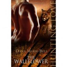 The Wallflower (Halle Pumas, #1) - Dana Marie Bell