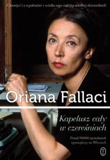 Kapelusz cały w czereśniach - Oriana Fallaci