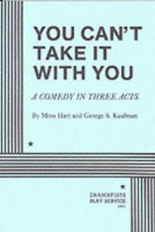 You Can't Take it With You - Moss Hart, George S. Kaufman