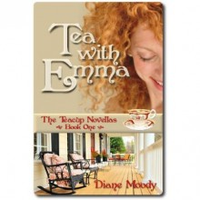 Tea with Emma (The Teacup Novellas, #1) - Diane Moody