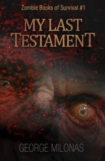 My Last Testament (Zombie Books of Survival) - George Milonas