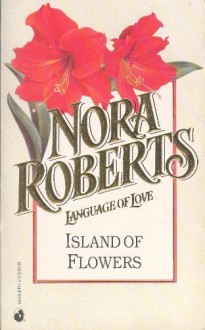 Island Of Flowers (Language of Love No.10) - Roberts