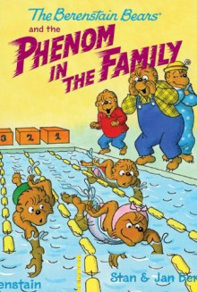 The Berenstain Bears Chapter Book: The Phenom in the Family - Stan Berenstain, Jan Berenstain