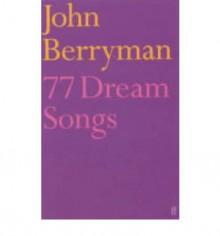 77 Dream Songs - John Berryman