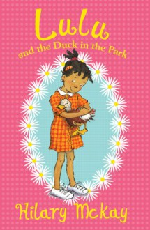 Lulu and the Duck in the Park - Hilary McKay, Priscilla Lamont