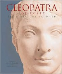 Cleopatra of Egypt: From History to Myth - Susan Walker, Peter Higgs