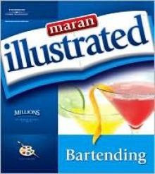 Maran Illustrated Bartending - maranGraphics Development Group