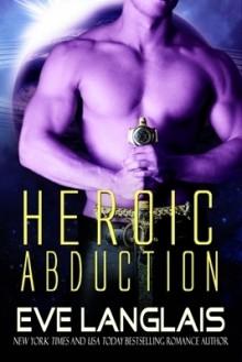 Heroic Abduction - Eve Langlais