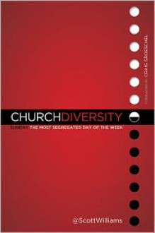 Church Diversity: Sunday The Most Segregated Day of the Week - Scott Williams