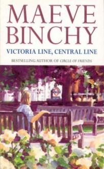 'VICTORIA LINE, CENTRAL LINE' - Maeve Binchy