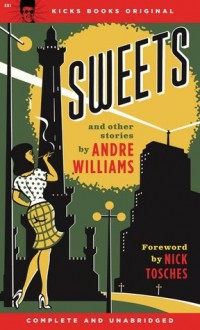 Sweets and Other Stories - Andre Williams, Nick Tosches