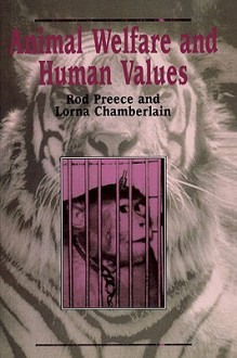 Animal Welfare & Human Values - Rod Preece, Lorna Chamerlain, Lorna Chamberlain
