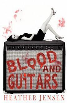 Blood and Guitars - Heather Jensen
