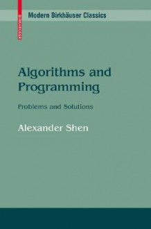 Algorithms and Programming: Problems and Solutions - Alexander Shen