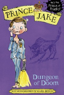 The Haunted Dungeon (Prince Jake) - Sue Mongredien, Mark Beech
