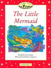 The Little Mermaid: 200-Word Vocabulary (Classic Tales) - Sue Arengo
