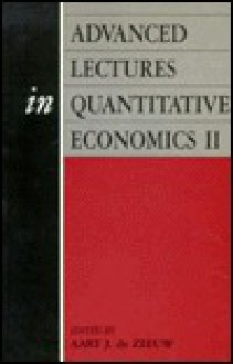 Advanced Lectures in Quantitative Economics II - Aart J. de Zeeuw