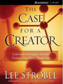 Case for a Creator - Lee Strobel