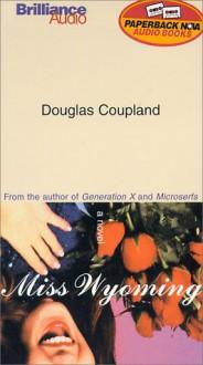 Miss Wyoming (Audio) - Douglas Coupland