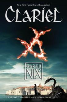 Clariel (Abhorsen, #4) - Garth Nix