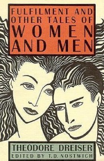 Fulfilment and Other Tales of Women and Men - Theodore Dreiser