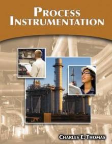 Process Instrumentation - Charles E. Thomas